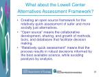 what about the lowell center alternatives assessment framework