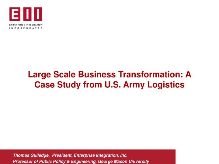 PPT - Large Scale Business Transformation: A Case Study from