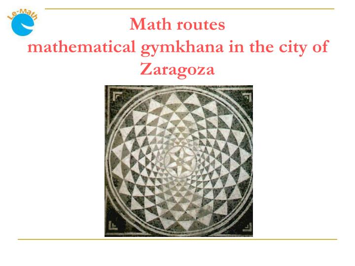 Math routes mathematical gymkhana in the city of zaragoza