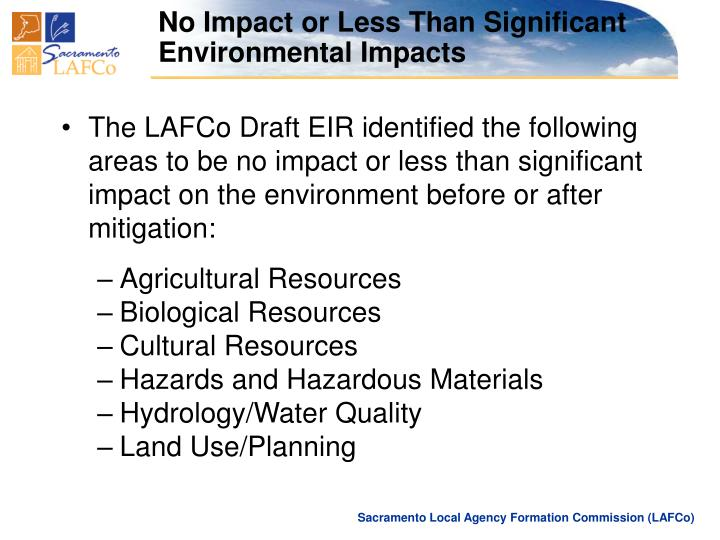 The LAFCo Draft EIR identified the following areas to be no impact or less than significant impact on the environment before or after mitigation: