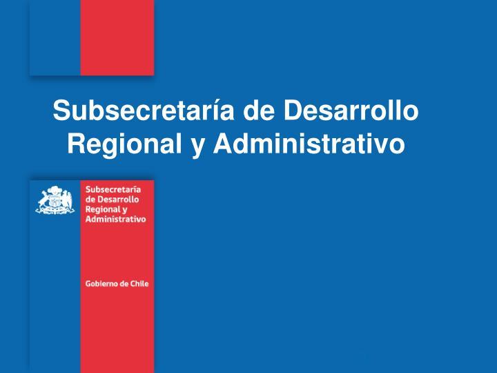 subsecretar a de desarrollo regional y administrativo n.