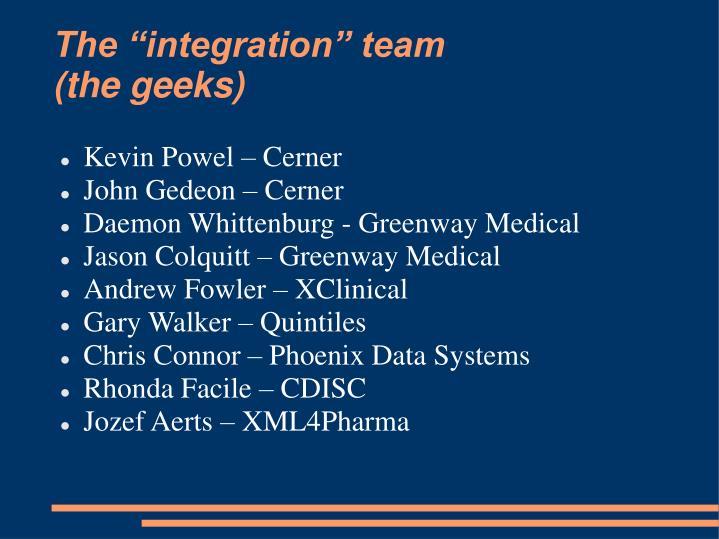 "The ""integration"" team"