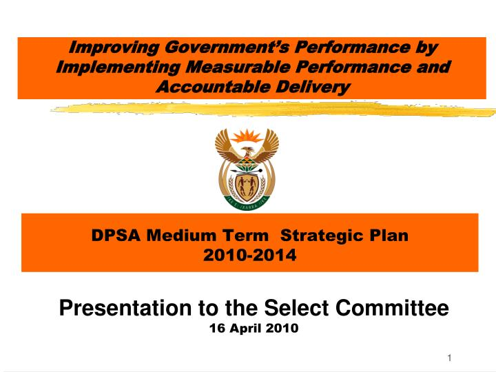 Improving government s performance by implementing measurable performance and accountable delivery