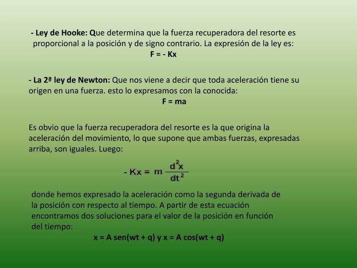 - Ley de Hooke: Q