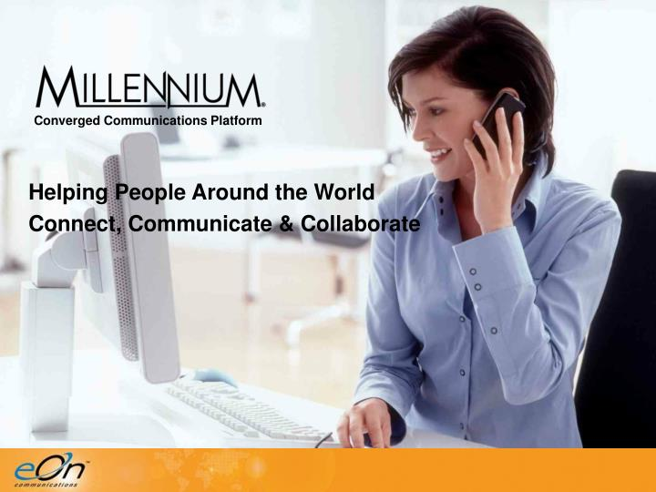 Helping people around the world connect communicate collaborate