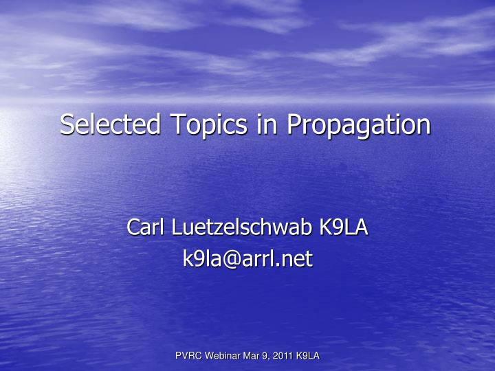 selected topics in propagation n.