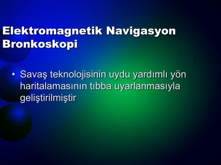 Elektromagnetik Navigasyon Bronkoskopi