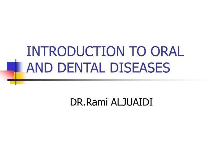 introduction to oral and dental diseases n.