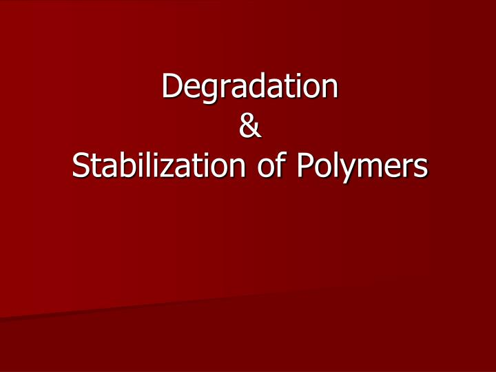 degradation stabilization of polymers n.
