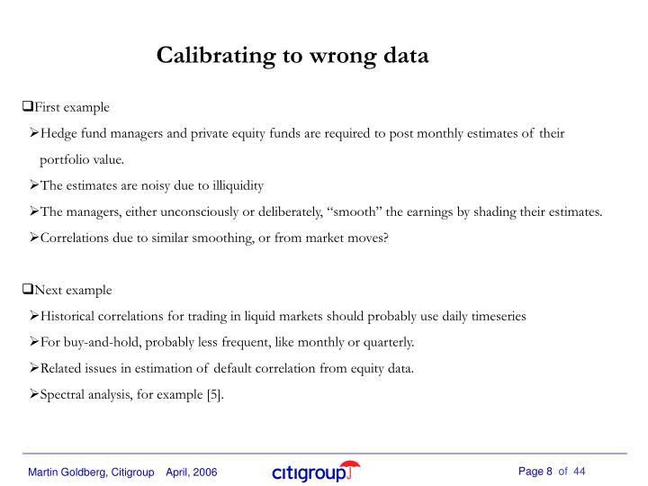 Calibrating to wrong data