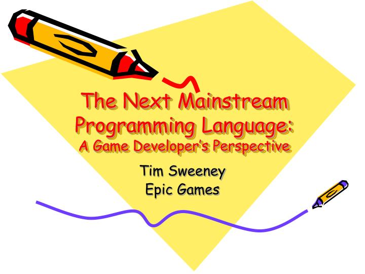 the next mainstream programming language a game developer s perspective n.