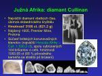 ju n afrika diamant cullinan