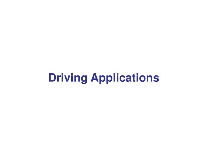Driving Applications