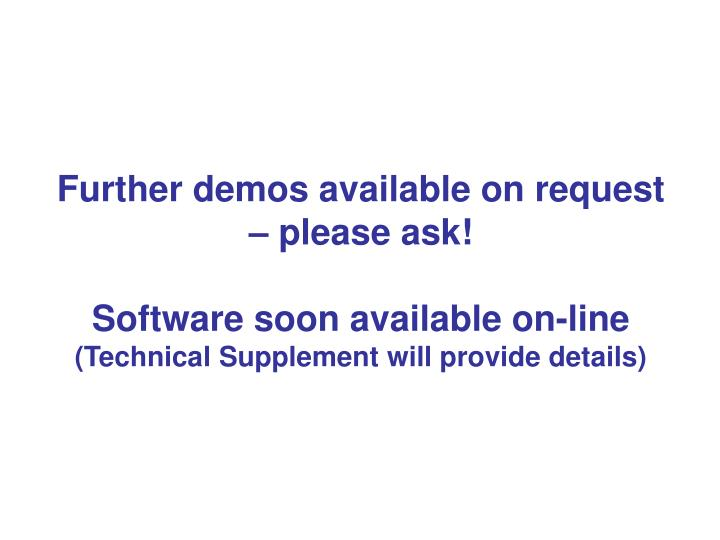 Further demos available on request