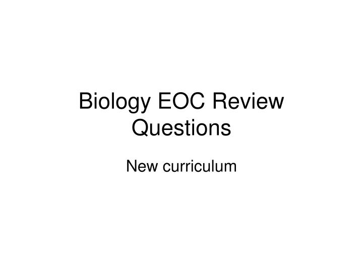 PPT Biology EOC Review Questions PowerPoint Presentation
