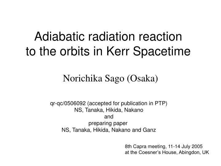 adiabatic radiation reaction to the orbits in kerr spacetime n.