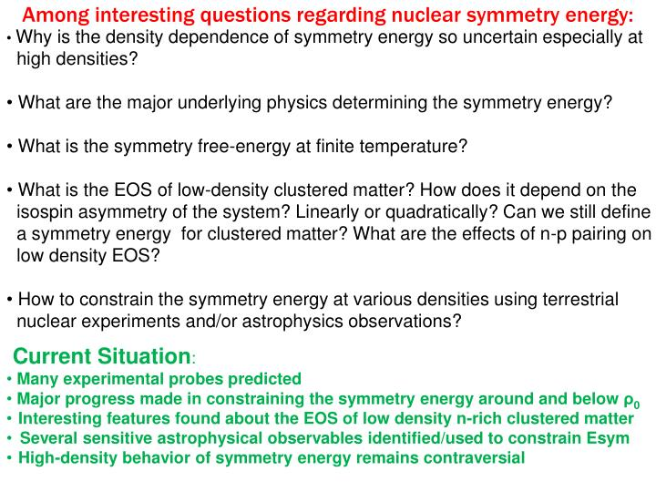 Among interesting questions regarding nuclear symmetry energy: