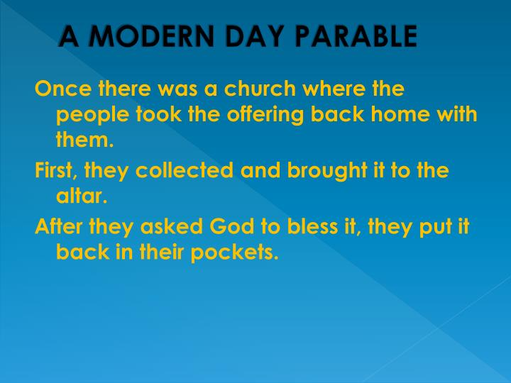 A MODERN DAY PARABLE