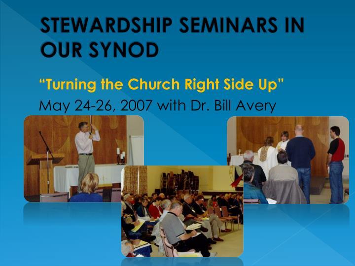 STEWARDSHIP SEMINARS IN OUR SYNOD