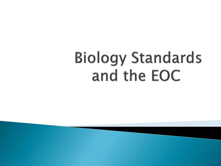 biology standards and the eoc