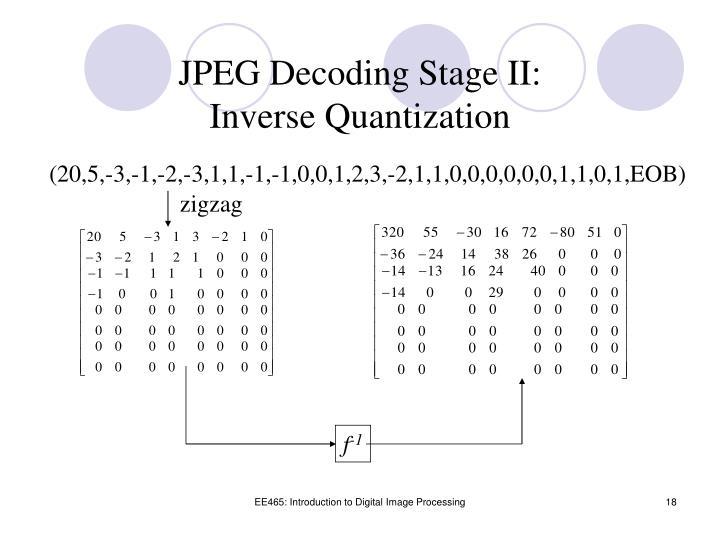 JPEG Decoding Stage II: