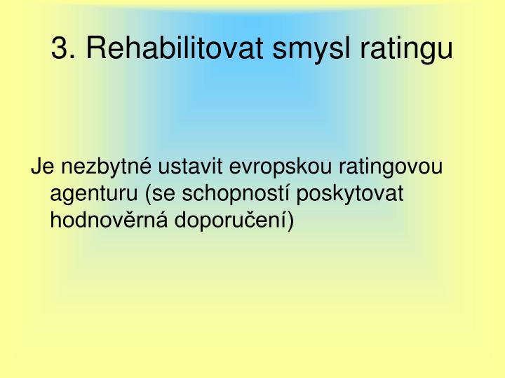 3. Rehabilitovat smysl ratingu