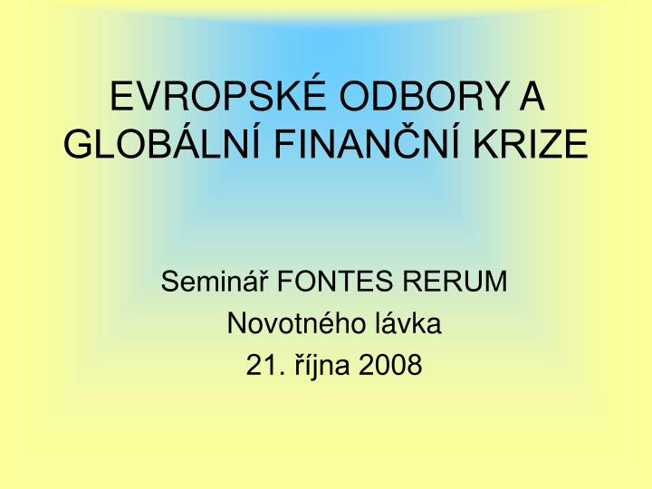 Evropsk odbory a glob ln finan n krize