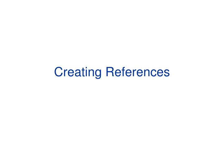 Creating References