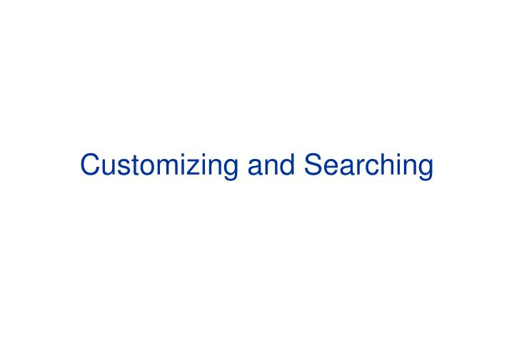 Customizing and Searching