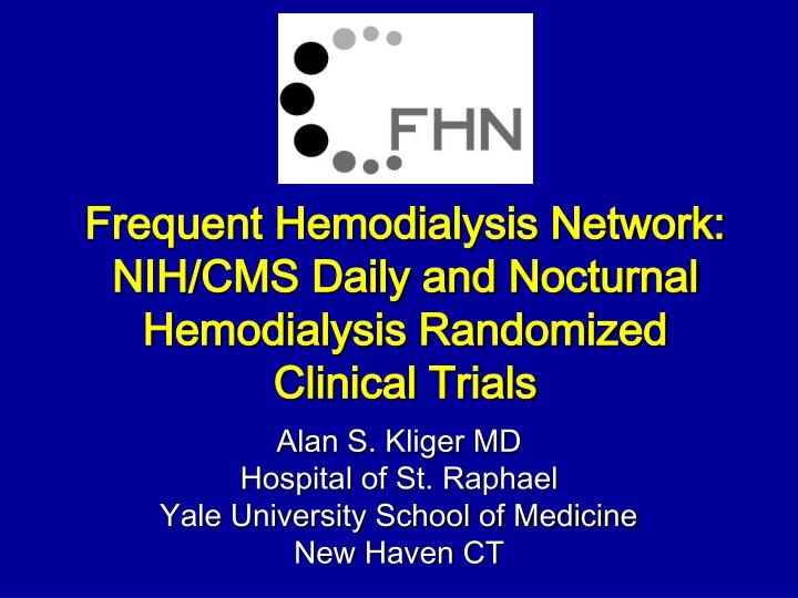 frequent hemodialysis network nih cms daily and nocturnal hemodialysis randomized clinical trials
