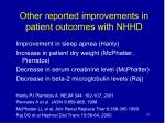 other reported improvements in patient outcomes with nhhd