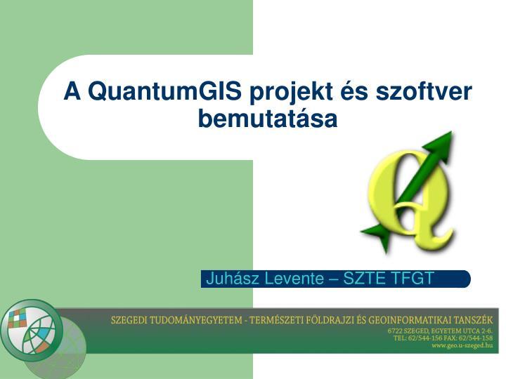 a quantumgis projekt s szoftver bemutat sa n.