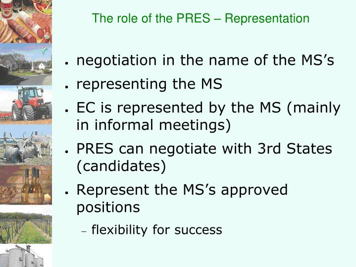 The role of the PRES – Representation