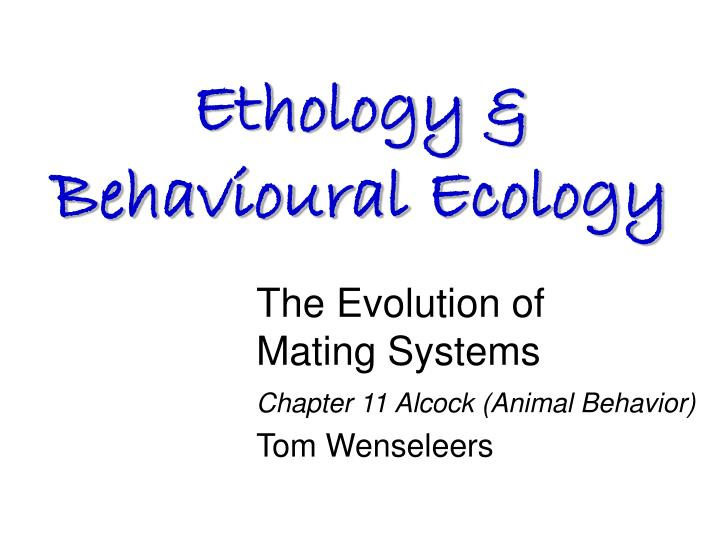 the evolution of mating systems chapter 11 alcock animal behavior tom wenseleers n.