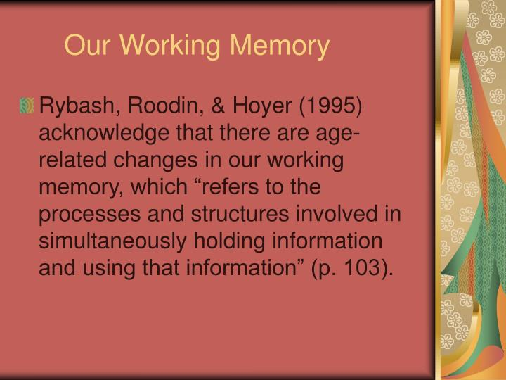 Our Working Memory