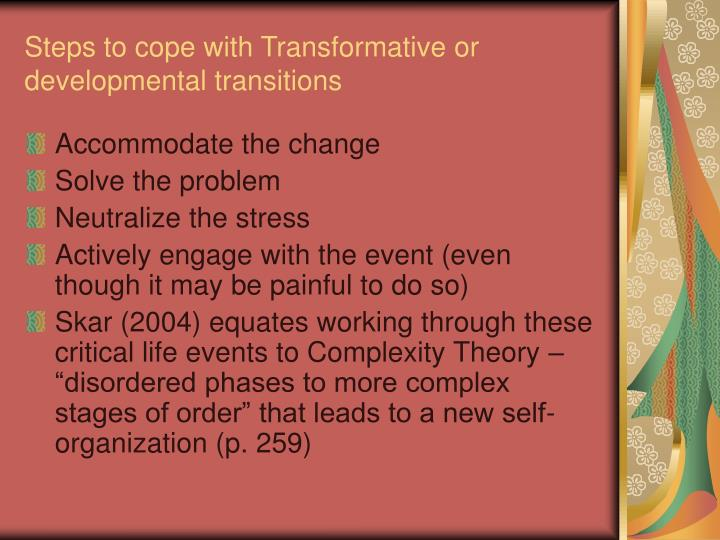 Steps to cope with Transformative or developmental transitions