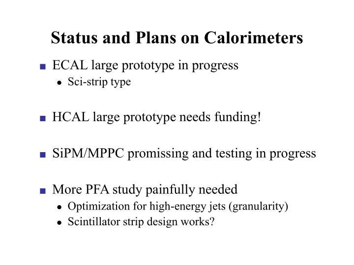 Status and Plans on Calorimeters
