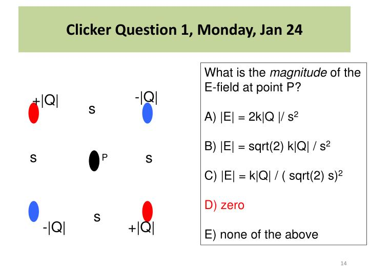 Clicker Question 1, Monday, Jan 24