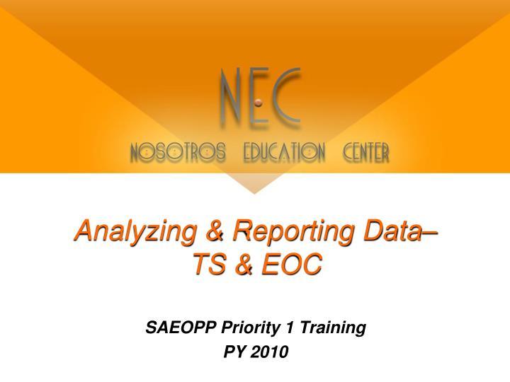 Analyzing reporting data ts eoc