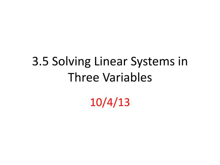 3 5 solving linear systems in three variables n.