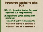parameters needed to solve eos