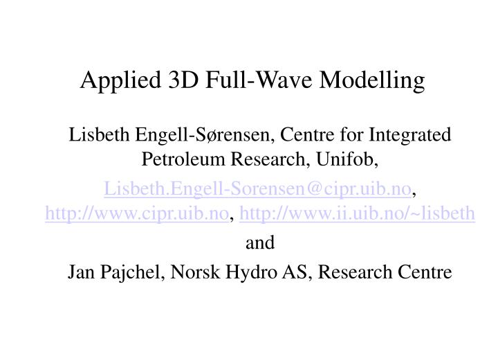 Applied 3d full wave modelling