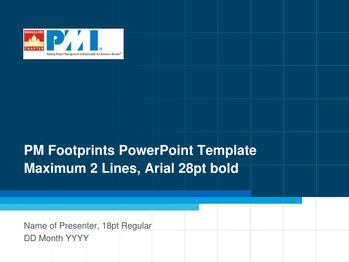 pm footprints powerpoint template maximum 2 lines arial 28pt bold n.