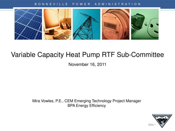 variable capacity heat pump rtf sub committee november 16 2011 n.