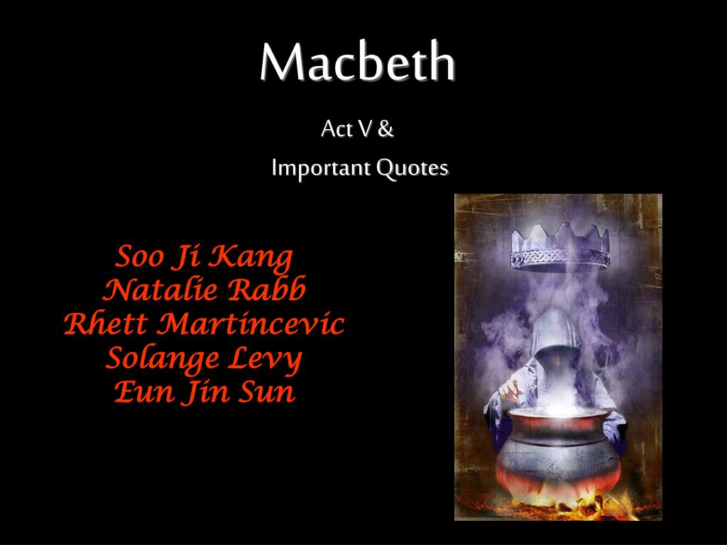 Ppt Macbeth Act V Important Quotes Powerpoint Presentation Id