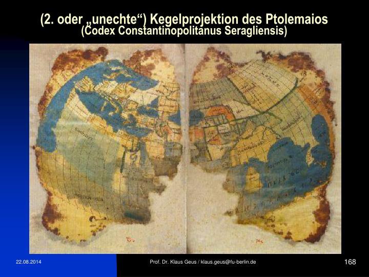 "(2. oder ""unechte"") Kegelprojektion des Ptolemaios"