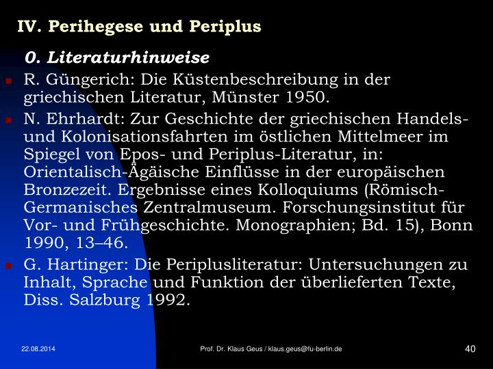 IV. Perihegese und Periplus