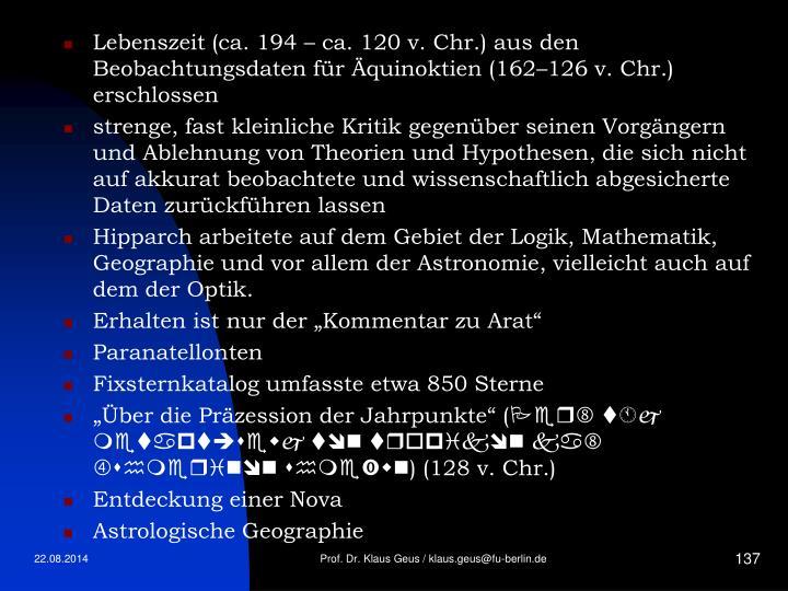 Lebenszeit (ca. 194 – ca. 120 v. Chr.) aus den Beobachtungsdaten für Äquinoktien (162–126 v. Chr.) erschlossen