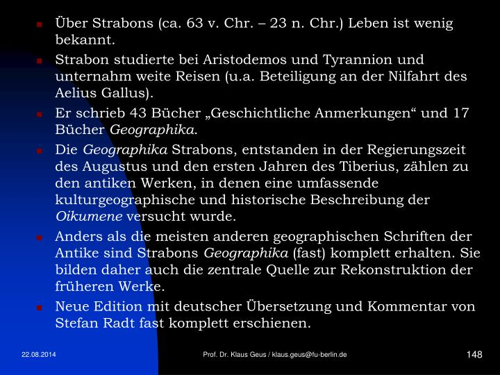 Über Strabons (ca. 63 v. Chr. – 23 n. Chr.) Leben ist wenig bekannt.
