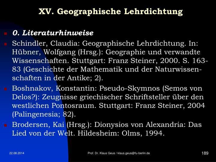 XV. Geographische Lehrdichtung